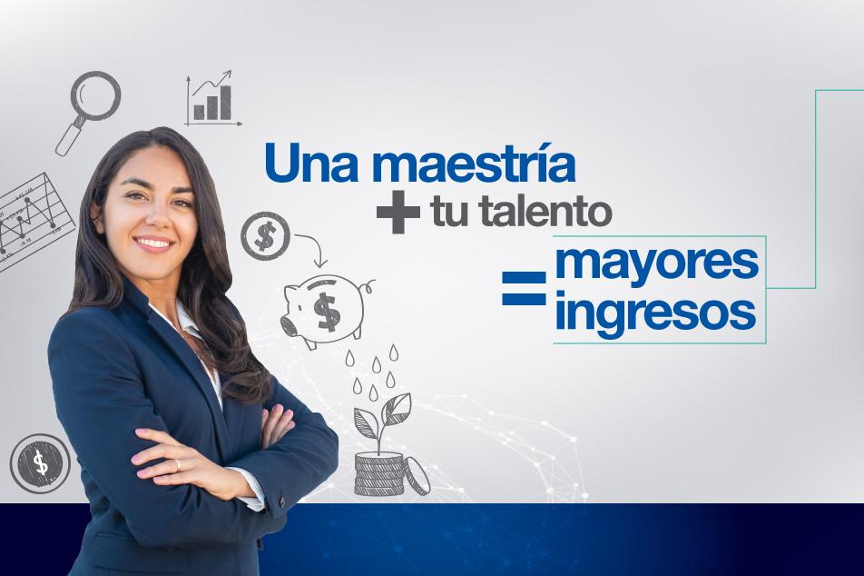 Obtén mayores ingresos con una Maestría - IMG3