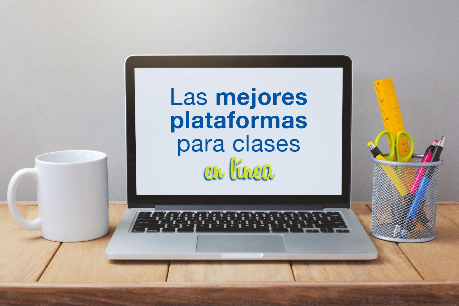 ¿Conoces las mejores plataformas para las clases en línea?