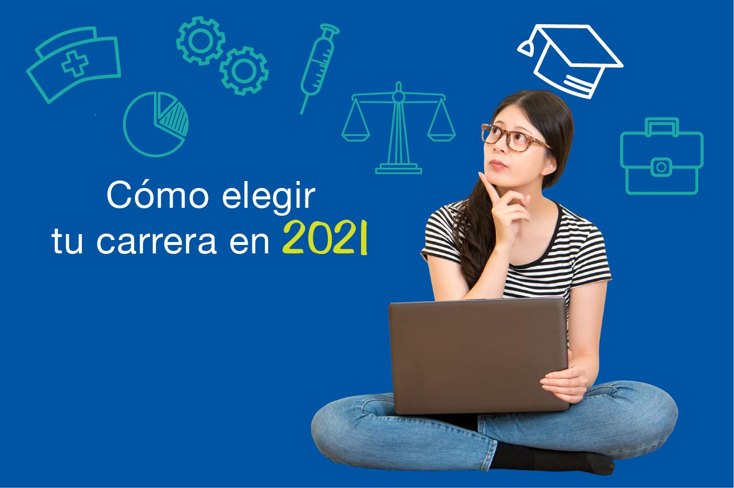 Cómo elegir tu carrera profesional en 2021